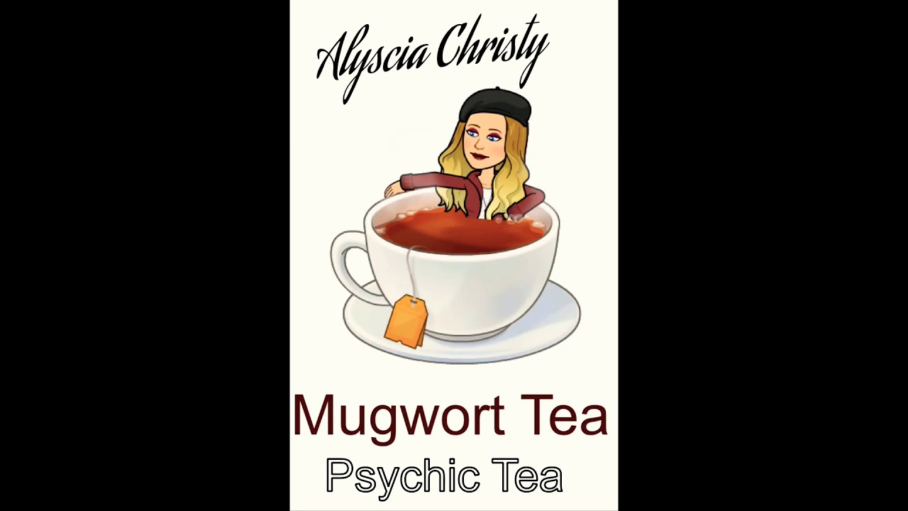 Mugwort Tea & Psychic Abilities
