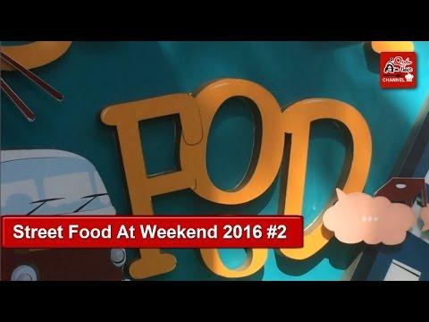 [Review] Street Food At Weekend 2016 #2