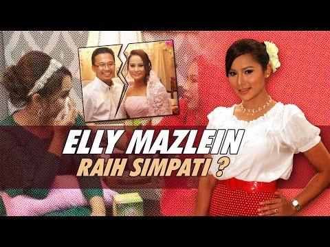 Elly Mazlein Raih Simpati?
