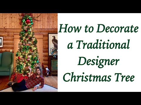 HOW TO DECORATE A TRADITIONAL DESIGNER CHRISTMAS TREE | Step by Step | Farmhouse, Log Home & Cabins
