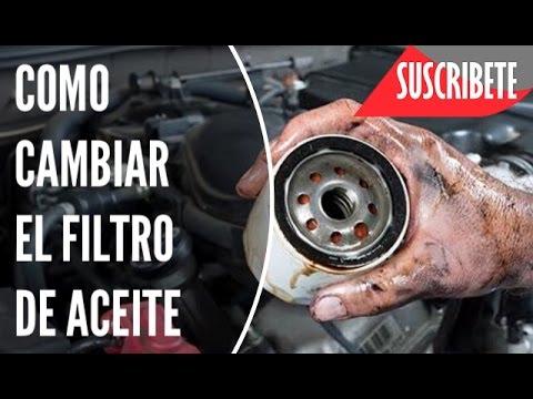 COMO CAMBIAR EL FILTRÓ  DE ACEITE