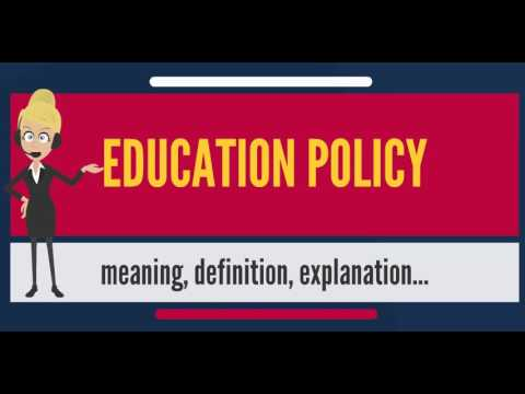 What is EDUCATION POLICY? What does EDUCATION POLICY mean? EDUCATION POLICY meaning & explanation