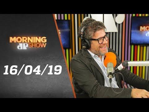 Morning Show - edição completa - 16/04/19