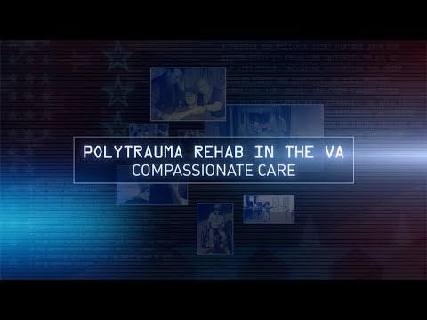 Polytrauma Rehab in the VA: Compassionate Care