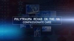 Polytrauma Rehab in the VA: Compassionate Care
