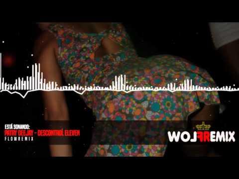 Patry Deejay - Descontrol Eleven (Flowremix 2016)