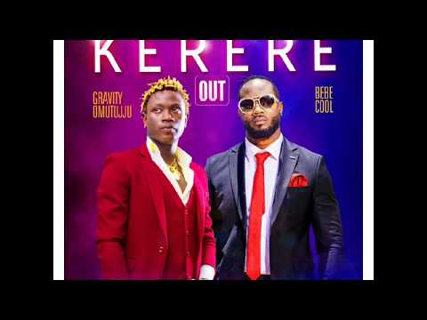 KERERE-GRAVITY OMUTUJJU X BEBE COOL (Official Audio)