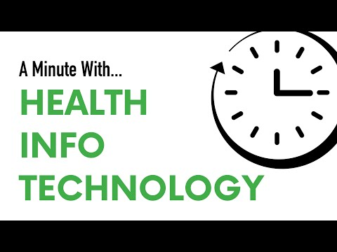 A Minute With ... Health Information Technology