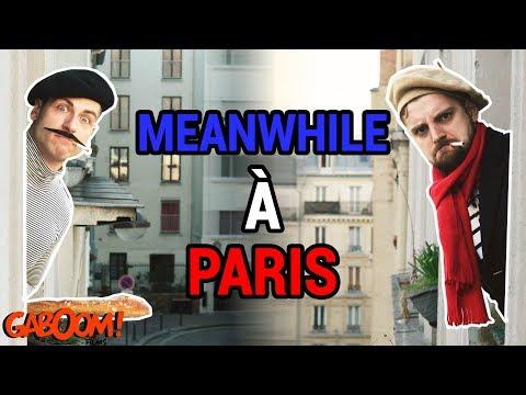 Meanwhile à Paris