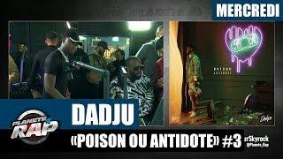 "Planète Rap - Dadju ""Poison ou Antidote"" avec Soolking et tout ses invités #Mercredi"