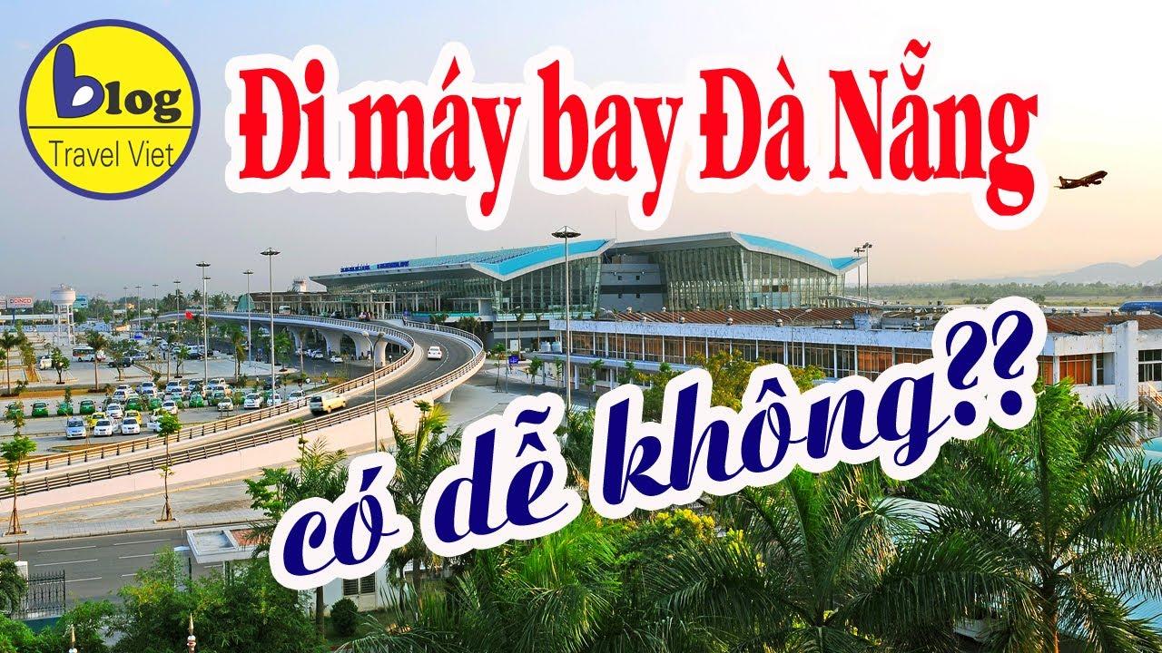 Hướng dẫn cách đi máy bay từ sân bay Đà Nẵng 2020 cho người lần đầu