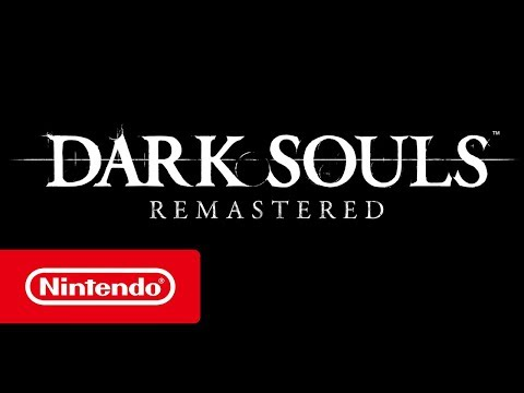 Dark Souls: Remastered - Tráiler revelación (Nintendo Switch)