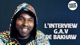 L'interview G.A.V de Bakhaw