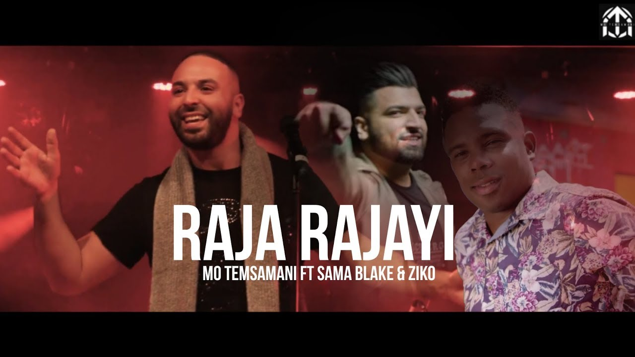 MO TEMSAMANI - RAJA RAJAYI FT. SAMA BLAKE & ZIKO (PROD. ZikoBeatz)[Exclusive Music Video]