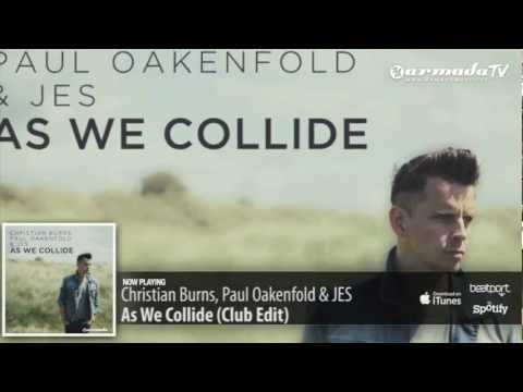 песни paul oakenfold. Слушать песню Christian Burns Paul Oakenfold And Jes - As We Collide (Radio Edit)