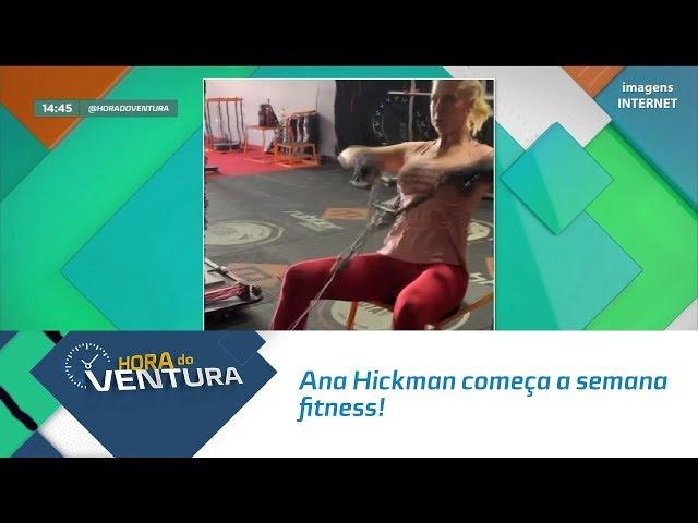 Ana Hickman começa a semana fitness! -   Bloco 02