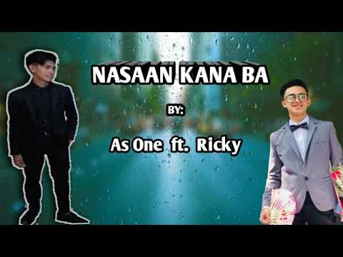 AS ONE - Nasaan kana ba ft. Ricky (Official Lyrics Video)