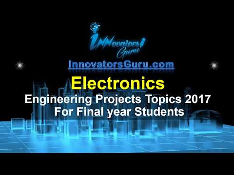 Most Challenging 100+ Electronics Engineering Projects Ideas 2017