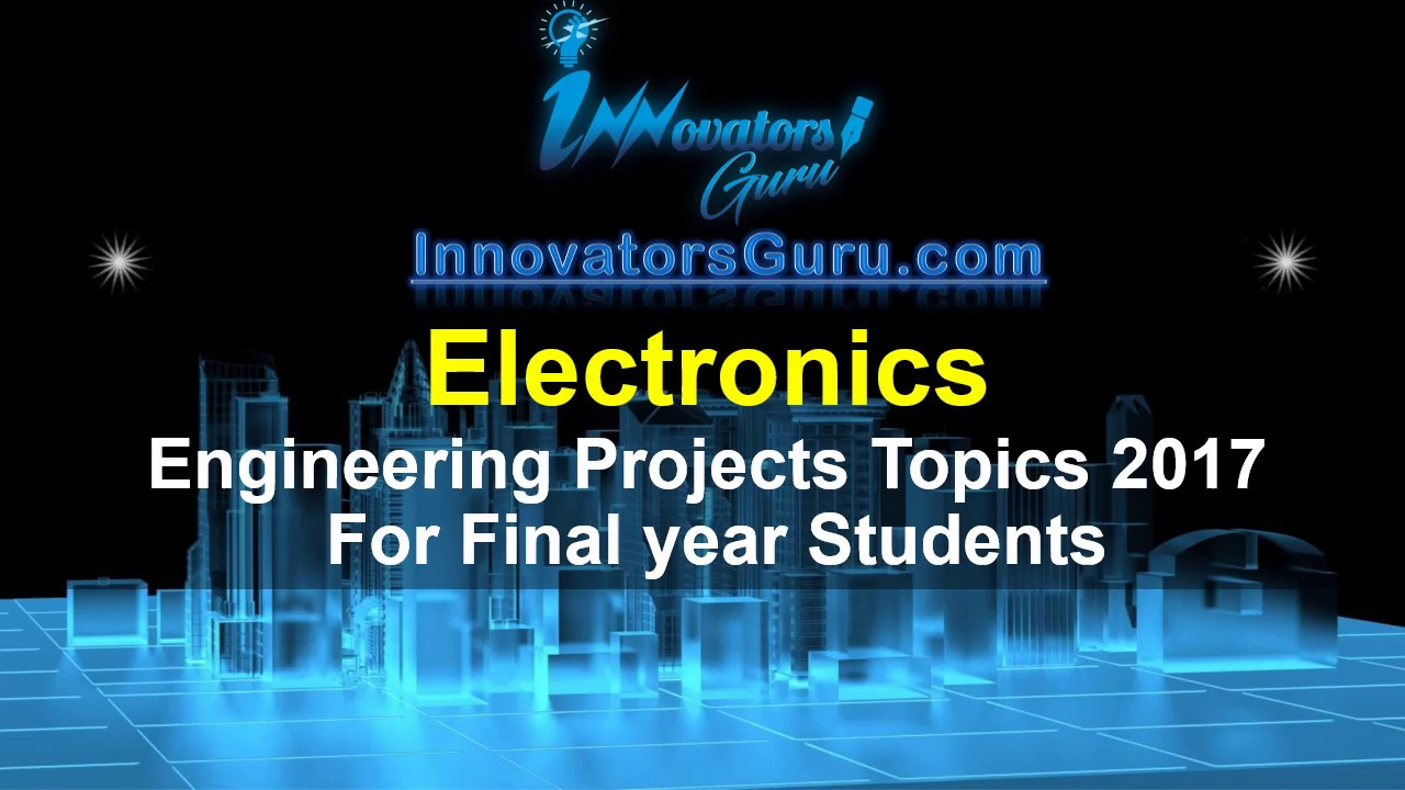 Most Challenging 100+ Electronics Engineering Projects Ideas 2017 ...