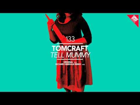 Tomcraft - Tell Mummy (Original Mix) [Great Stuff]