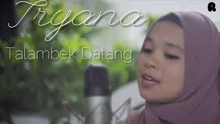 ⚫Talambek Datang - Tryana Cover