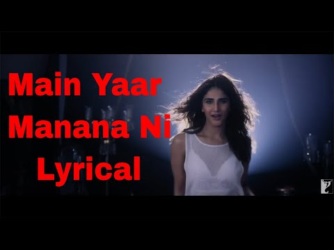 Main Yaar Manana Ni Lyrical Song  Ft  Vaani Kapoor , Yashita Sharma