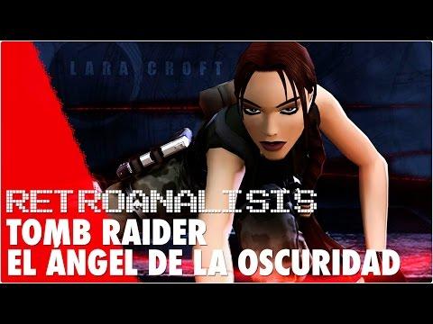 RETROANALISIS - Tomb Raider El Ángel de la Oscuridad