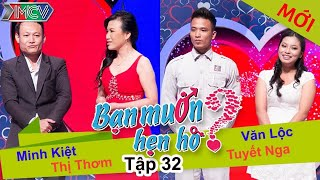 BẠN MUỐN HẸN HÒ - Tập 32 | Minh Kiệt - Thị Thơm | Văn Lộc - Tuyết Nga | 15/06/2014