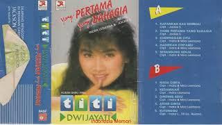 Titi Dwijayati - YANG PERTAMA YANG BAHAGIA - Tahun Produksi : 1986