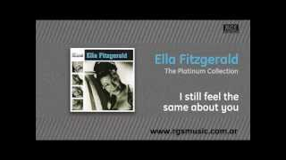 Ella Fitzgerald - I still feel the same about you