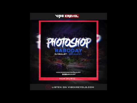 Dj Bullet / Balalatet – Photoshop Raboday [Audio]