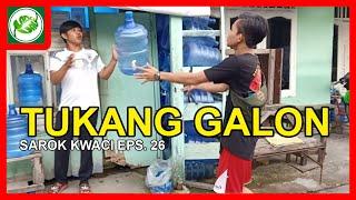 #MinangGalak SAROK KWACI - Eps. 26 Tukang Galon