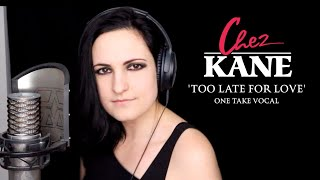 "Chez Kane – ""Too Late For Love"" – One Take Vocal Performance"