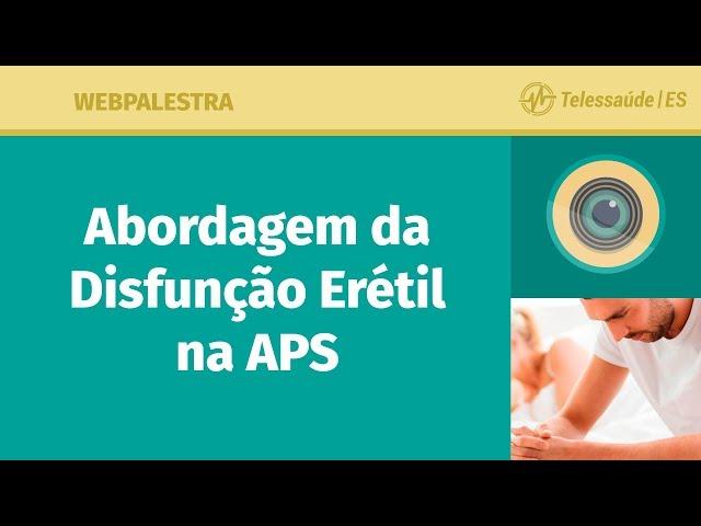 WebPalestra: Abordagem da Disfunção Erétil na APS [Tele MFC]