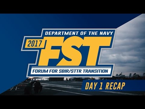 2017 Department of the Navy Forum for SBIR/STTR Transition - Day One Highlights