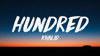 [4.31 MB] Khalid - Hundred (Lyrics) ♪