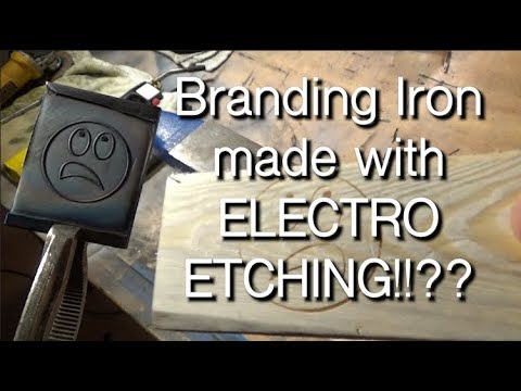 Make a Branding Iron with Electro Etching  IT WORKS