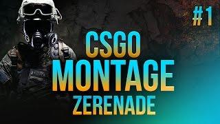 CsGo Montage #1 | Zerenade