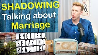 SHADOWING English Speaking Practice: talking about marriage