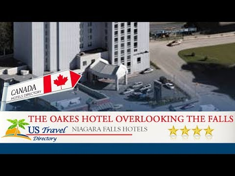 The Oakes Hotel Overlooking The Falls - Niagara Falls Hotels, Canada