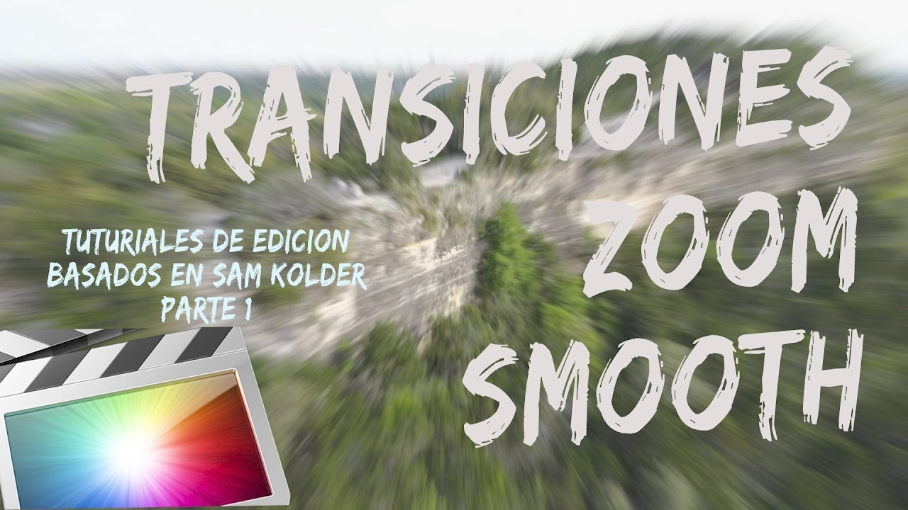 Transiciones Zoom Para Final Cut Pro X Descarga Gratis Tutorial Sam Kolder Español Parte 1 Youtube