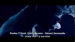 Download Pusha T Feat. Chris Brown - Sweet Serenade HeBsuB \ מתורגם MP3 song and Music Video