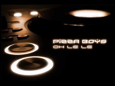 Pizza Boys - Oh Le Le (Peperoncino Club Mix) [Trance De La Pizza]