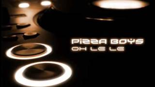 Pizza Boys - Oh Le Le (Peperoncino Club Mix) [Trance De La Pizza]