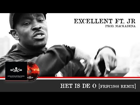 Excellent ft. JR  - Het is de O (FRFC1908 Remix) | Prod. Mackadena