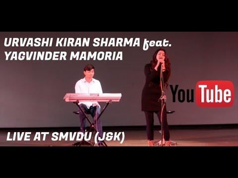 Urvashi Kiran Sharma | live | SMVDU (J&K) feat Yagvinder Mamoria
