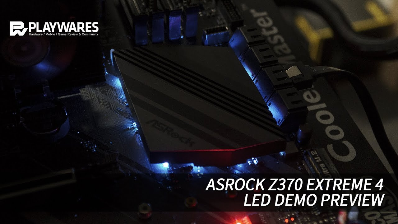 ASRock Z370 Extreme 4 : LED Demo Preview