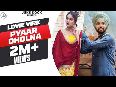 PYAAR DHOLNA  (Full Song) Lovie Virk | Latest Punjabi Songs 2017 | JUKE DOCK