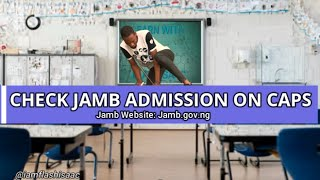 How To Check Jamb 2018 Admission Status On Jamb Caps Portal