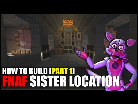 How To Build FNAF Sister Location In Minecraft! (Part 1)